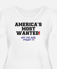 AMERICAS MOST WANTED - NOT YOU D Plus Size T-Shirt