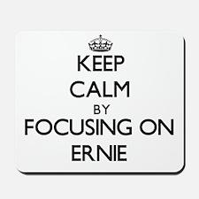 Keep Calm by focusing on on Ernie Mousepad