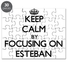 Keep Calm by focusing on on Esteban Puzzle