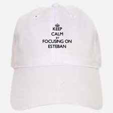 Keep Calm by focusing on on Esteban Baseball Baseball Cap
