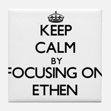Keep Calm by focusing on on Ethen Tile Coaster
