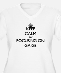 Keep Calm by focusing on on Gaig Plus Size T-Shirt