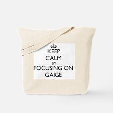 Keep Calm by focusing on on Gaige Tote Bag