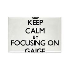 Keep Calm by focusing on on Gaige Magnets