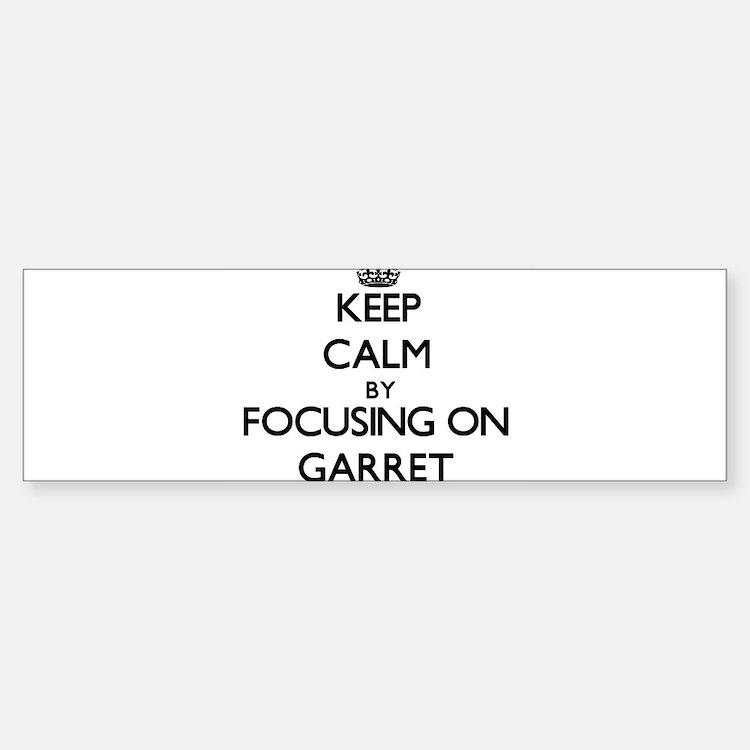 Keep Calm by focusing on on Garret Bumper Bumper Bumper Sticker