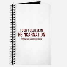 I Don't Believe In Reincarnation Journal