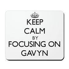 Keep Calm by focusing on on Gavyn Mousepad