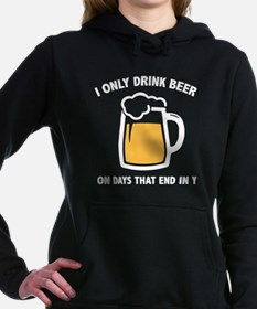 I Only Drink Beer On Days That End In Y Hooded Swe