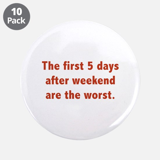 """The First 5 Days After Weekend Are The Worst 3.5"""""""