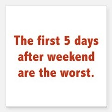 The First 5 Days After Weekend Are The Worst Squar