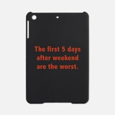 The First 5 Days After Weekend Are The Worst iPad