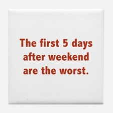 The First 5 Days After Weekend Are The Worst Tile