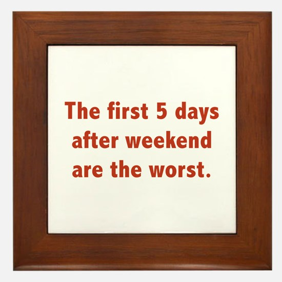The First 5 Days After Weekend Are The Worst Frame