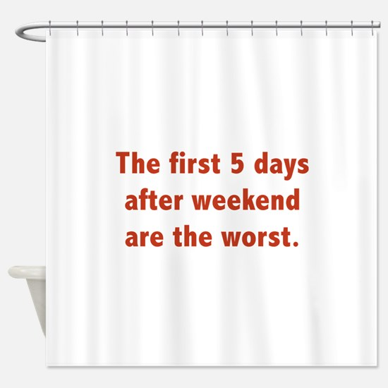The First 5 Days After Weekend Are The Worst Showe
