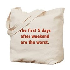 The First 5 Days After Weekend Are The Worst Tote