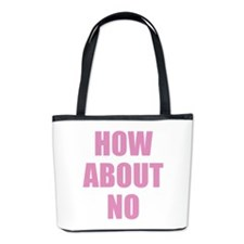 How About No Bucket Bag