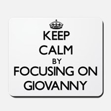 Keep Calm by focusing on on Giovanny Mousepad