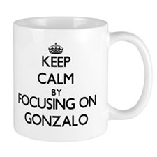 Keep Calm by focusing on on Gonzalo Mugs
