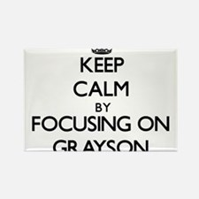 Keep Calm by focusing on on Grayson Magnets