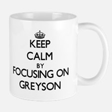 Keep Calm by focusing on on Greyson Mugs