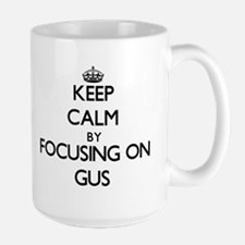 Keep Calm by focusing on on Gus Mugs