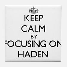 Keep Calm by focusing on on Haden Tile Coaster