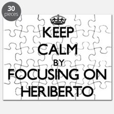 Keep Calm by focusing on on Heriberto Puzzle