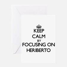 Keep Calm by focusing on on Heriber Greeting Cards