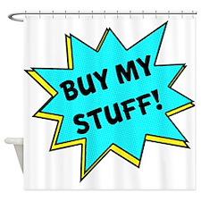 Buy My Stuff! Shower Curtain