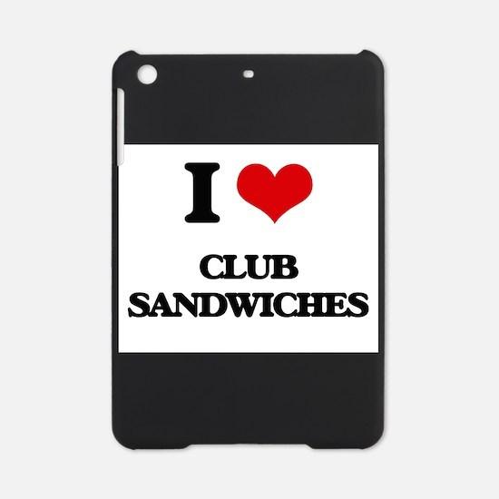 I love Club Sandwiches iPad Mini Case