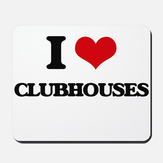 I love Clubhouses Mousepad