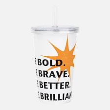 Be Bold Be Brilliant Acrylic Double-wall Tumbler