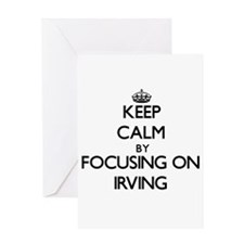 Keep Calm by focusing on on Irving Greeting Cards