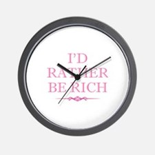 I'd Rather Be Rich Wall Clock