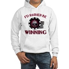 I'd Rather Be Winning Hoodie