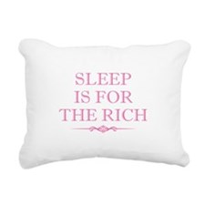 Sleep Is For The Rich Rectangular Canvas Pillow