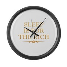 Sleep Is For The Rich Large Wall Clock
