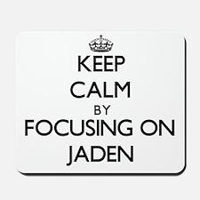 Keep Calm by focusing on on Jaden Mousepad