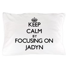 Keep Calm by focusing on on Jadyn Pillow Case