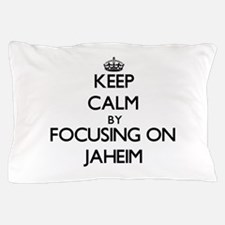 Keep Calm by focusing on on Jaheim Pillow Case