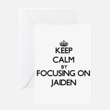 Keep Calm by focusing on on Jaiden Greeting Cards