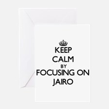 Keep Calm by focusing on on Jairo Greeting Cards