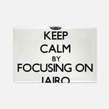 Keep Calm by focusing on on Jairo Magnets