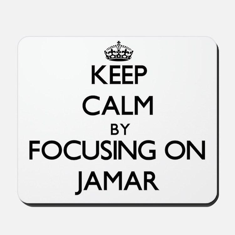 Keep Calm by focusing on on Jamar Mousepad