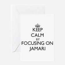 Keep Calm by focusing on on Jamari Greeting Cards