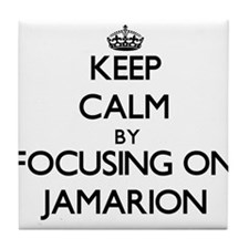 Keep Calm by focusing on on Jamarion Tile Coaster
