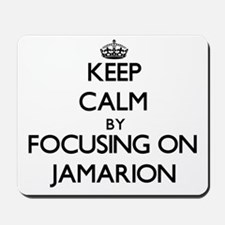 Keep Calm by focusing on on Jamarion Mousepad
