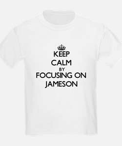 Keep Calm by focusing on on Jameson T-Shirt