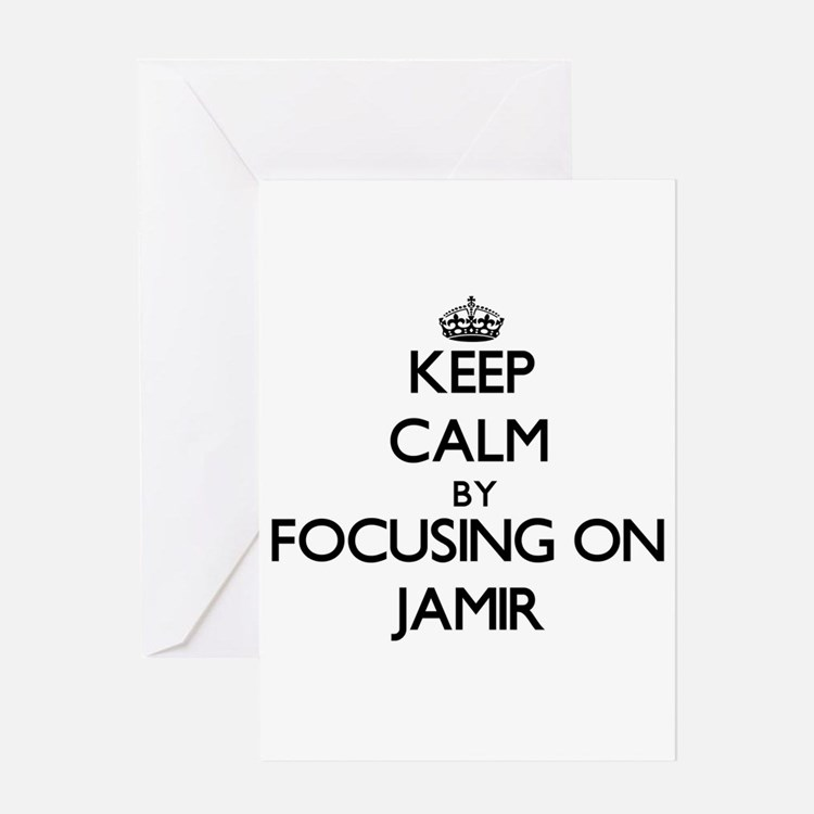 Keep Calm by focusing on on Jamir Greeting Cards