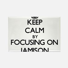 Keep Calm by focusing on on Jamison Magnets